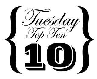 Tuesday Top Ten